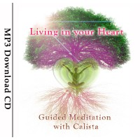 Living in your Heart Meditation by Calista